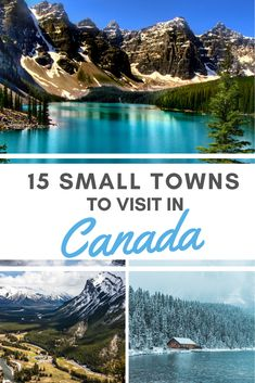 There are so many beautiful places to visit in Canada from large vibrant cities to small mountain villages as well as mountains lakes valleys and waterfalls. Here is a list of the 15 best small towns to add to your Canada bucket list. Vancouver, Alberta Canada, Toronto Canada, Banff, Quebec, Places To Travel, Places To Go, Canada Destinations, Canadian Travel