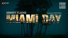 Sonny Flame - Miami Day | MusicLife Miami, Day, Movies, Movie Posters, Film Poster, Films, Popcorn Posters, Film Books, Movie