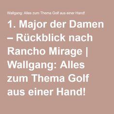 1. Major der Damen – Rückblick nach Rancho Mirage | Wallgang: Alles zum Thema Golf aus einer Hand!