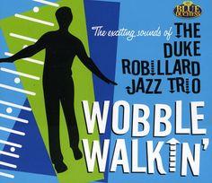 Duke Jazz Trio Robillard - Wobble Walkin'