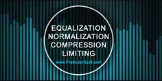 Best tips and tutorials about Equalization, Normalization, Compression and Limiting in process of Mixing and Mastering. EQ Tips and Tricks for computer music producers. Home Studio Music, House Music, Computer Music, Sound Proofing, Music Industry, Good Music, Music Production, Tutorials, Tips