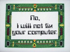No I will Not Fix Your Computer cross stitch