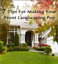 7 Things to make your front landscaping pop