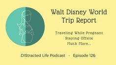 Traveling to Walt Disney World when you are pregnant.   This episode has tips for beating the heat, entertaining kids on a long drive, and dining reviews of Be Our Guest, and the Happily Ever After Dessert Party.