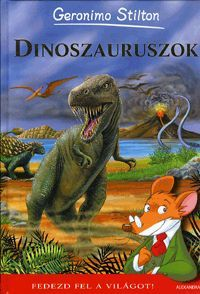 Dinoszauruszok könyv - Dalnok Kiadó Zene- és DVD Áruház - Gyerekkönyvek és ifjúsági könyvek - Ifjúsági ismeretterjesztő