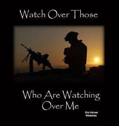 Watch over those who are watching over me-Amen
