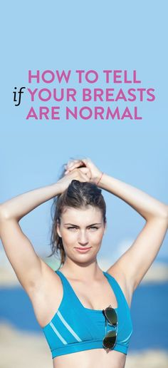 About breasts: what's normal and what's not