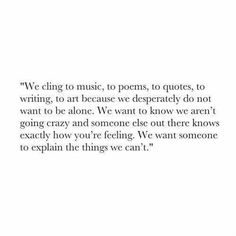We Cling to music, poetry and quotes...