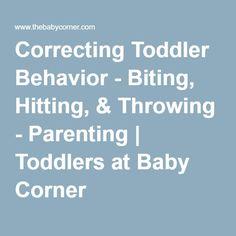 Correcting Toddler Behavior - Biting, Hitting, & Throwing - Parenting | Toddlers at Baby Corner