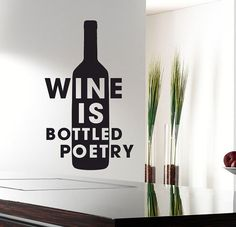 Wine is bottled poetry  Wall sticker decal by TopWallStickers
