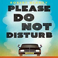 Book Review - PLEASE DO NOT DISTURB by Robert Glancy http://bookloverbookreviews.com/2017/06/book-review-please-do-not-disturb-by-robert-glancy.html