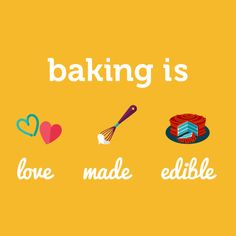 Don't Just Say It...Bake It