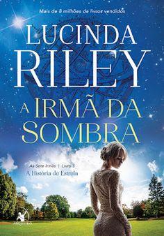 #Resenha: A Irmã da Sombra (Lucinda Riley - Editora Arqueiro)