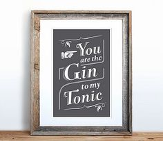 you are the gin to my tonic screen print by bobby rocks | notonthehighstreet.com