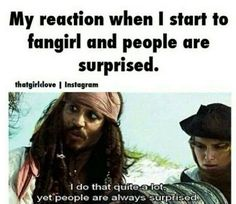 "And then my friend (aka Kenzie) talks about how stupid ""fangirl"" sounds. I'm a fangirl. Jorge Ben, Nos4a2, Johny Depp, Funny Quotes, Funny Memes, Fangirl Problems, Book Memes, Film Serie, Pirates Of The Caribbean"