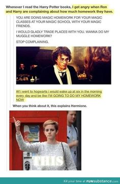Would totally be Hermione at Hogwarts! I wouldn't want to be kicked out of Hogwarts and have to go back to muggle world. Humour Harry Potter, Harry Potter Books, Harry Potter Fandom, Harry Potter Theories, Harry Potter Characters, Fandoms Unite, Scorpius And Rose, Ron And Harry, Harry Draco