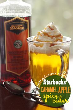 Starbucks Carmel Apple Spice 2 c. apple juice 2 Tbsp. Starbucks Cinnamon Dolce Syrup (buy it straight from Starbucks for about $7. It will last you a very very very long time. Totally worth it.) Whipped cream Caramel topping