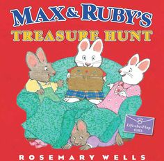 Max and Ruby's Treasure Hunt, by Rosemary Wells