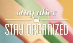 Stay Alive, Stay Organized