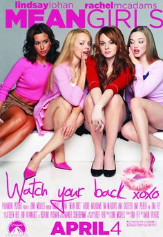 Mean Girls. Amazing what three of the four girls turned out to be. And how many famous peole were in it.