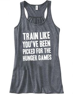 Train Like You've Been Picked For The Hunger Games Tank Top - Crossfit Shirt - Workout Shirt - Quote