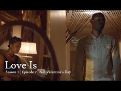 Love Is_ | Season 1 | Episode 7 |  Not Valentines Day (RECAP)