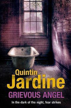 Grievous Angel / Quintin Jardine (2011) Prequel Bob Skinner, Deputy Chief Constable of Edinburgh