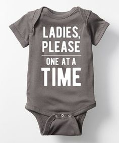 Charcoal 'Ladies, Please, One at a Time' Bodysuit - Infant #zulily #zulilyfinds