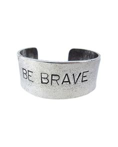 BE BRAVE!!