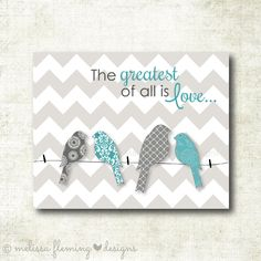 The greatest of all is Love, Bird, Chevron, Family, Art Print by MelissaFlemingDesigns