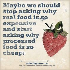 Why is real food so expensive or why is processed food so cheap. #boycottgmo, stop Monsanto.