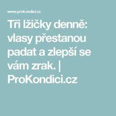 Tři lžičky denně: vlasy přestanou padat a zlepší se vám zrak.   ProKondici.cz