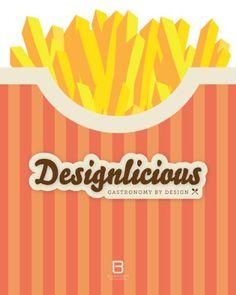 Designlicious: Gastronomy by Design von Basheer Graphic Books Food Design, Creative Design, Design Art, Graphic Design, Interior Design, Visual Communication, Book Art, Branding, Social Media