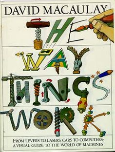 A book that thoroughly breaks down the big picture into its parts. Little (or big) Type 4's may especially enjoy this book.  |  The Way Things Work, by David Macaulay