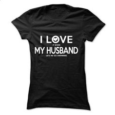 I love it when my husband lets me go swimming! - #nike hoodie #hoodie fashion. MORE INFO => https://www.sunfrog.com/LifeStyle/I-love-it-when-my-husband-lets-me-go-swimming-56326042-Guys.html?68278