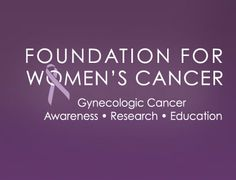 Foundation for Women's Cancer - Gynecologic Cancer Awareness, Education and Research