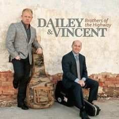 Brothers of the Highway ~ Dailey and Vincent, http://www.amazon.com/dp/B00BHWG50O/ref=cm_sw_r_pi_dp_0Ji2rb104F5MP