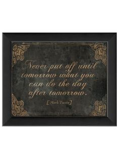 """Mark Twain """"Never Put Off Until Tomorrow What You Can Do The Day After Tomorrow"""". Art Oddities - Gilt Home"""