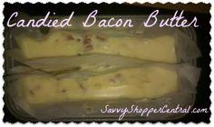 Candied Bacon Butter Recipe - Savvy Shopper Central What? Bacon And Butter, Flavored Butter, Butter Recipe, Candy Recipes, Great Recipes, Favorite Recipes, Delicious Recipes, Sauce Recipes, Crockpot Recipes
