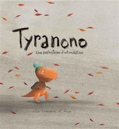 Tyranono, une histoire d'intimidation - by Gilles Chouinard et Rogé: Tryranono is tired of being bullied by the big Tyran. He plucks up the courage to intimidate him and win his tranquility back. Drawing Apple, Film D, Album Jeunesse, Kids Library, Teaching French, Lectures, Inspirational Books, Read Aloud, Primary School