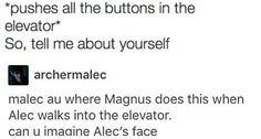 Haha :D I can totally imagine this with Malec  #malec #funny #elevator