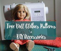 35 Free Doll Clothes Patterns and DIY Accessories. Perfect for American Girl Dolls!