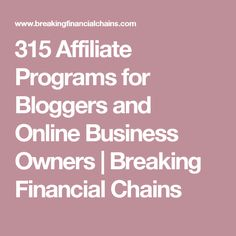 315 Affiliate Programs for Bloggers and Online Business Owners | Breaking Financial Chains
