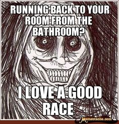Running back to your room from the bathroom? / I love a good race