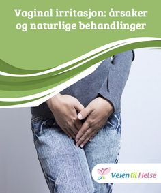 Vaginal irritasjon: årsaker og naturlige behandlinger  Vaginal irritasjon kan #være forårsaket av flere forskjellige faktorer, fra infeksjoner til allergi. Disse #naturlige behandlingene kan #hjelpe deg med å lindre symptomene og redusere #ubehaget.