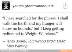 Quote from Ianto Jones, gotta love him Torchwood Funny, Gareth David Lloyd, Captain Jack Harkness, Dead Man Walking, Sherlock Bbc, Dr Who, Superwholock, Tardis, Doctor Who