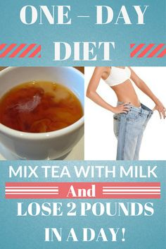 ONE-DAY DIET: Mix Tea With Milk And Lose 2 Pounds In a Day!
