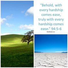 After hardship, comes great ease