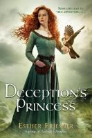 Deception's princess by Esther Friesner ---- In Iron Age Ireland, Maeve, the fierce, willful youngest daughter of King Eochu of Connacht, is caught in a web of lies after rebelling to avoid fosterage with another highborn family and an arranged marriage. (Apr)