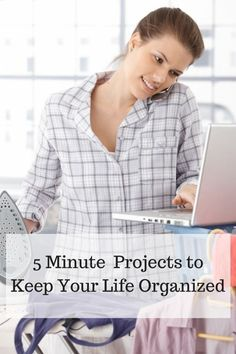 These are life changing and have made a huge difference in my life! 5 Minute Projects to Keep Your Life Organized! AD